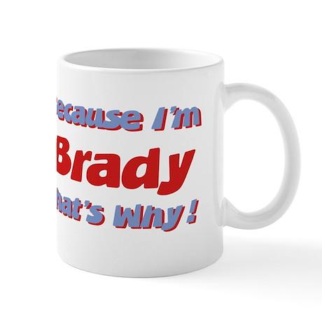 Because I'm Brady Mug