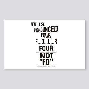 "It's Four Not ""FO"" Rectangle Sticker"