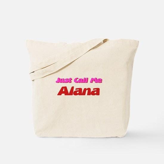 Just Call Me Alana Tote Bag