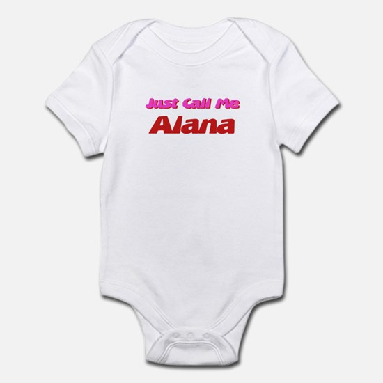 Just Call Me Alana Infant Bodysuit