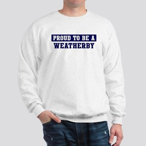Proud to be Weatherby Sweatshirt