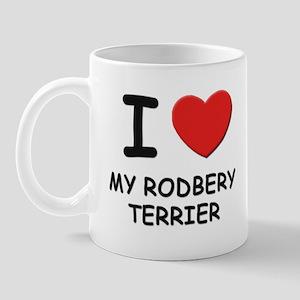 I love MY RODBERY TERRIER Mug
