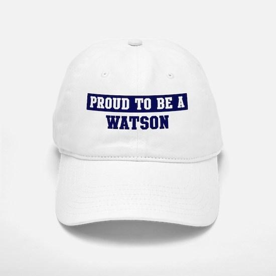 Proud to be Watson Baseball Baseball Cap