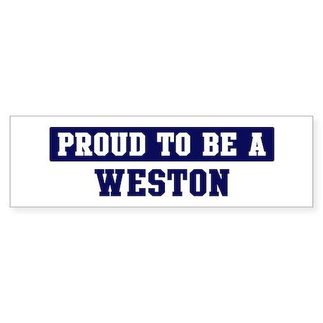 Proud to be Weston Bumper Sticker