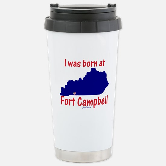Born at Fort Campbell Stainless Steel Travel Mug