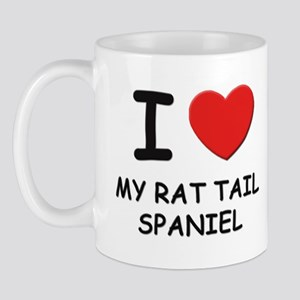 I love MY RAT TAIL SPANIEL Mug