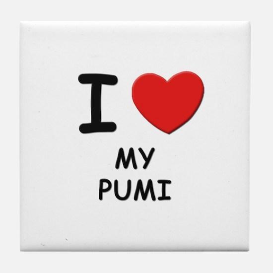 I love MY PUMI Tile Coaster