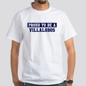 Proud to be Villalobos White T-Shirt