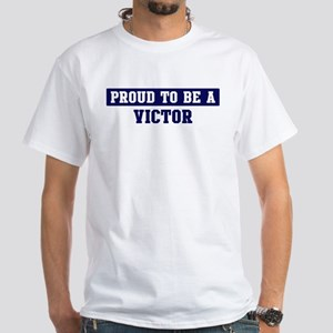 Proud to be Victor White T-Shirt