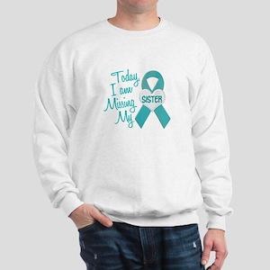 Missing My Sister 1 TEAL Sweatshirt