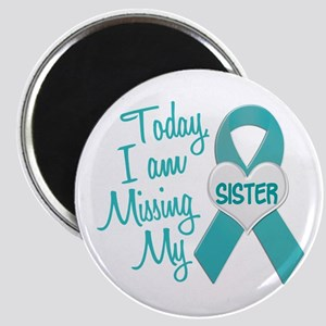 Missing My Sister 1 TEAL Magnet