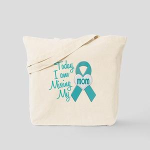 Missing My Mom 1 TEAL Tote Bag