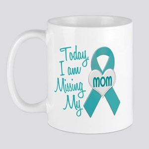 Missing My Mom 1 TEAL Mug
