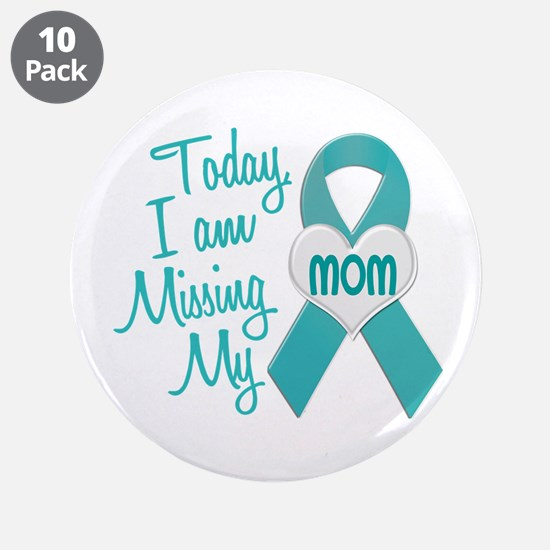 """Missing My Mom 1 TEAL 3.5"""" Button (10 pack)"""