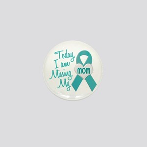 Missing My Mom 1 TEAL Mini Button
