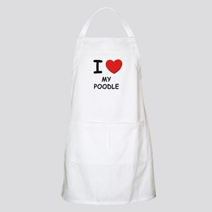 I love MY POODLE BBQ Apron