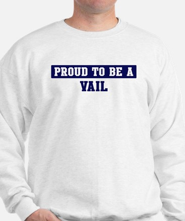 Proud to be Vail Sweatshirt