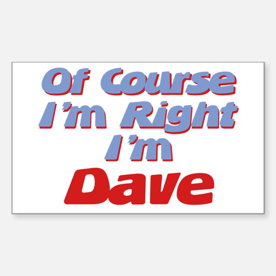 Dave Is Right Rectangle Decal