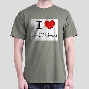 I love MY POLISH LOWLAND SHEEPDOG Dark T-Shirt