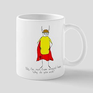 Not From Around Here Mug