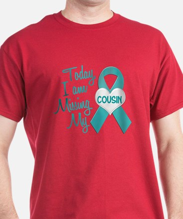 Missing My Cousin 1 TEAL T-Shirt