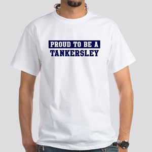 Proud to be Tankersley White T-Shirt