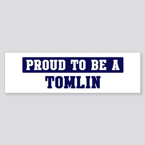 Proud to be Tomlin Bumper Sticker