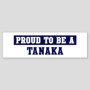 Proud to be Tanaka Bumper Sticker