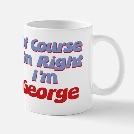 George Is Right Mug