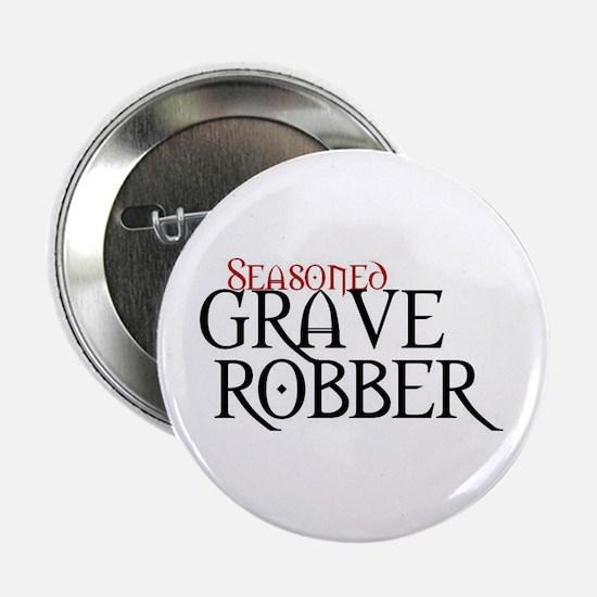 Seasoned Grave Robber Button