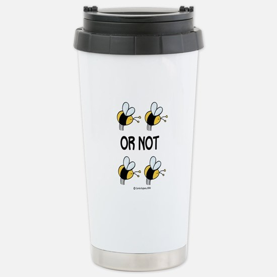 to be or not to be Stainless Steel Travel Mug