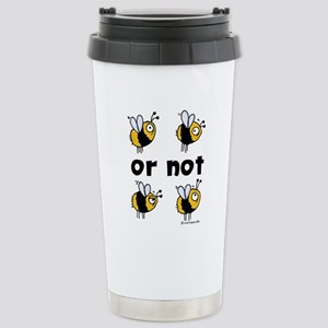 2B or not 2B Stainless Steel Travel Mug