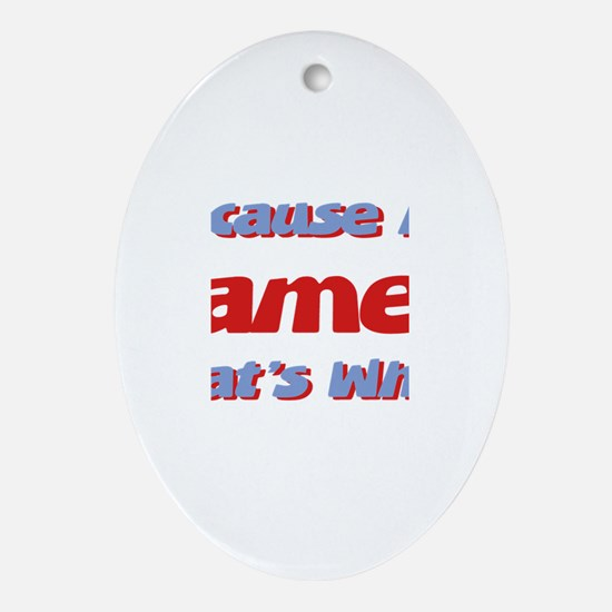 Because I'm James Oval Ornament