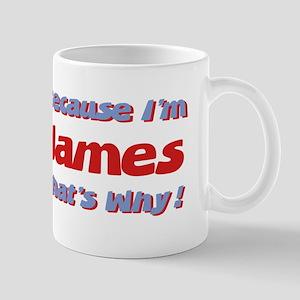 Because I'm James Mug