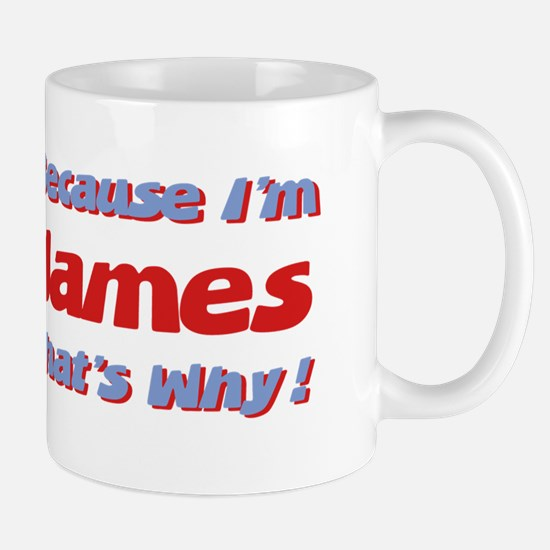 Because I'm James Mug