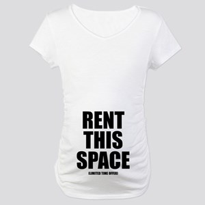 Rent This Space Maternity T-Shirt