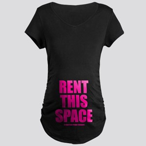 Rent This Space Maternity Dark T-Shirt