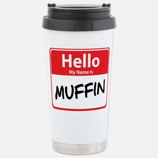 Hello My Name is Muffin Stainless Steel Travel Mug