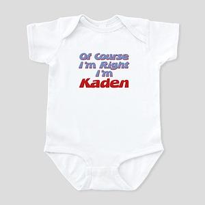 Kaden Is Right Infant Bodysuit