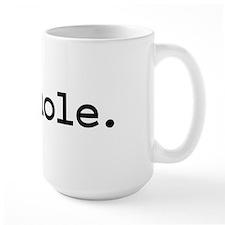 asshole. Large Mug
