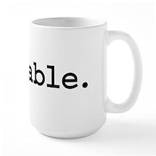 fuckable. Large Mug
