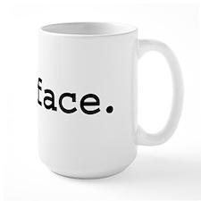 fuckface. Large Mug