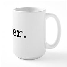 queer. Large Mug