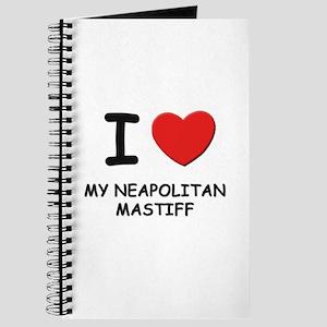 I love MY NEAPOLITAN MASTIFF Journal