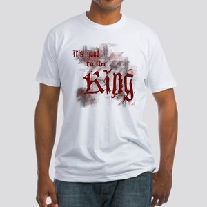 Good to be King Fitted T-Shirt
