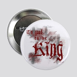 """Good to be King 2.25"""" Button"""
