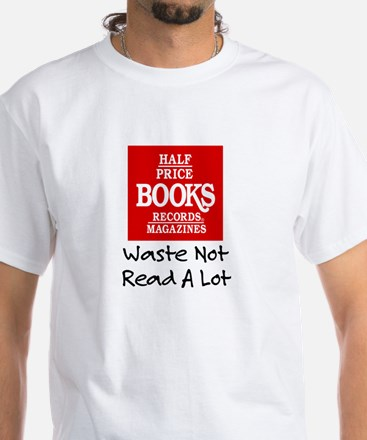 """Waste Not, Read a Lot"" White T-Shirt"