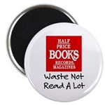 """""""Waste Not, Read a Lot"""" 2.25"""" Magne"""