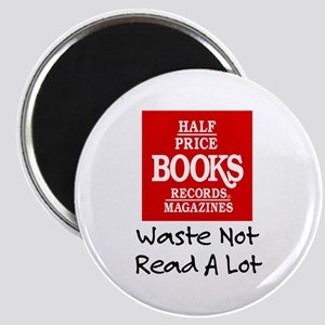 """""""Waste Not, Read a Lot"""" Magnet"""