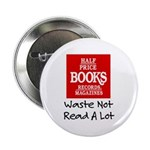 """""""Waste Not, Read a Lot"""" 2.25"""" Butto"""